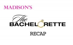 Madison's Bachelorette Recap: Week 3